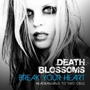 Break Your Heart – Headbanging to Taio Cruz/Death Blossoms