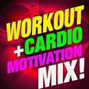 Workout + Cardio Motivation Mix!/Running Music Workout