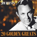 20 Golden Greats/Jim Reeves