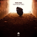 Your Silent Cries/Manu Riga
