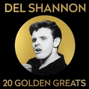 Del Shannon - 20 Golden Greats/Del Shannon