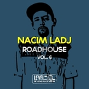 Roadhouse, Vol. 6/Nacim Ladj