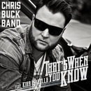 That's When You Know/Chris Buck Band