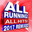 All Running! All Hits! 2017 Remixed/Running Music Workout