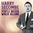 You'll Never Walk Alone/Harry Secombe