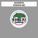 Forgive Me/Quadran
