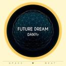 Future Dream/Danyr