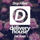 Get Down/Drop Killers
