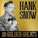 Hank Snow - 20 Golden Greats/Hank Snow