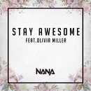 Stay Awesome (feat.Olivia Miller)/NANA