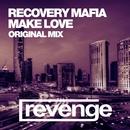 Make Love/Recovery Mafia