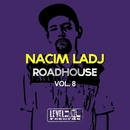 Roadhouse, Vol. 8/Nacim Ladj
