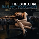 Blue Ain't Your Color – An Akoustik Keith Urban Cover/Fireside Chat