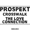 Crosswalk / The Love Connection/Prospekt