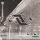Kopfkino/Dive Craft