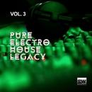 Pure Electro House Legacy, Vol. 3/Alex Patane'/Joe Maker/Hitfinders/Made In Italy/Synapse DJ/Maurice B/Simone Pain/Frenk DJ/A. Venuti/Mr. Goaty/Lollystar/Kris Colin/DJ Dany/Sika/Pulse Boys/Nuked/DJ Kam/Paolo Dee/David Kus/AngeliKa