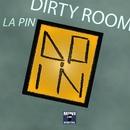 Dirty Room/La Pin