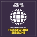 Touch Me/Will Fast