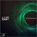 Infringement/Loopy Loop!