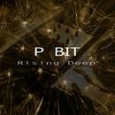 Rising Deep/P Bit