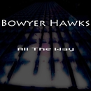 All The Way/Bowyer Hawks
