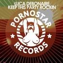 Keep This Party Rockin/Luca Debonaire
