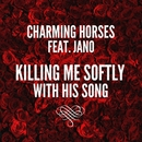 Killing Me Softly With His Song (feat. Jano)/Charming Horses