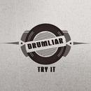 Try It/Drumliar