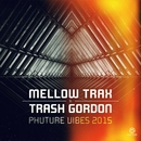 Phuture Vibes 2015/Mellow Trax & Trash Gordon