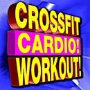 Crossfit Cardio! Workout!/Crossfit Junkies