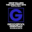 The Greatest Hits/Drop Killers