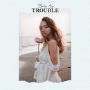 Trouble/Baby Kiy