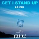Get I Stand Up/La Pin