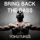 Bring Back The Bass/Daviddance