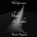 Shed A Light/TheDjLawyer