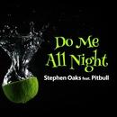 Do Me All Night (feat. Pitbull)/Stephen Oaks