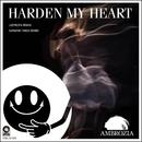Harden My Heart/Ambrozia
