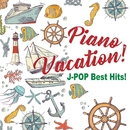 Piano Vacation! J-POP Best Hits!/Kaoru Sakuma