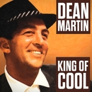 Dean Martin - King Of Cool/Dean Martin