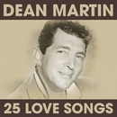 Dean Martin - 25 Love Songs/Dean Martin