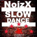 Slow Dance (Array)/Noizx