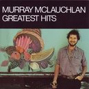 Greatest Hits/Murray McLauchlan