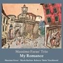 My Romance/Massimo Farao' Trio