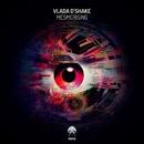 Mesmerising/Vlada D'Shake