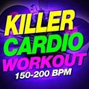 Killer Cardio Workout 150-200 BPM/Workout Buddy