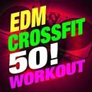 EDM Crossfit 50! Workout/Crossfit Junkies