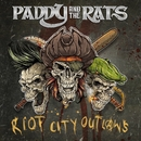 Riot City Outlaws (Array)/Paddy And The Rats
