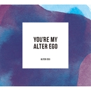 You're My Alter Ego (PCM 88.2kHz/24bit)/Alter Ego