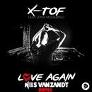 Love Again (feat. Josh Moreland)[Nils van Zandt Remix]/X-Tof