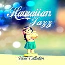 Hawaiian Jazz Vocal Collection/TENDER SOUND JAPAN